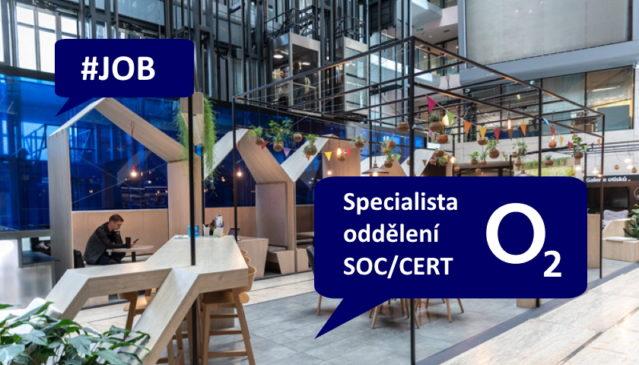 O2 Specialista oddělení SOC-CERT job práce